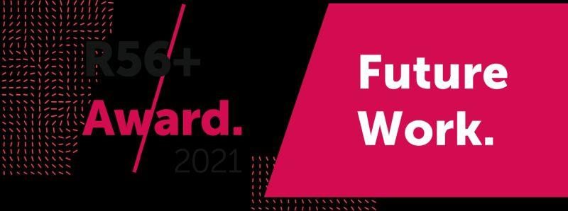 """Der R56+ Award widmet sich 2021 dem Thema """"Future Work"""""""