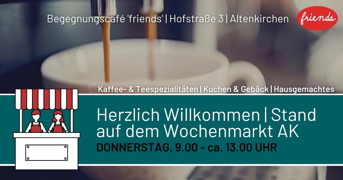 """Begegnungscafé """"Friends"""" auf dem Wochenmarkt Altenkirchen"""