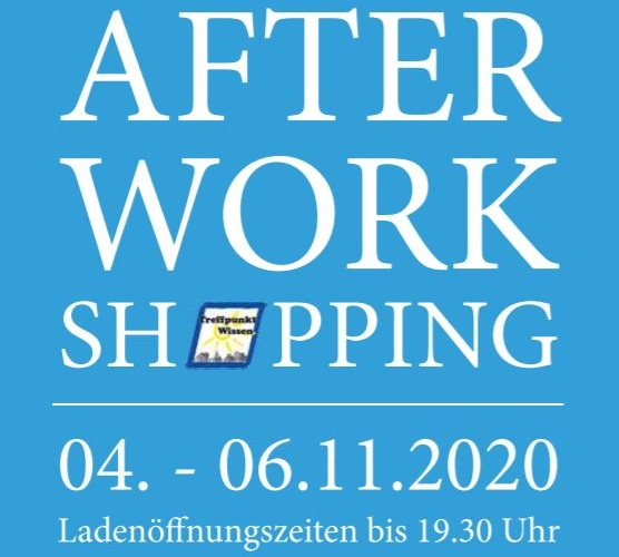 "Jetzt vormerken: ""After-Work-Shopping"" in Wissen im November"