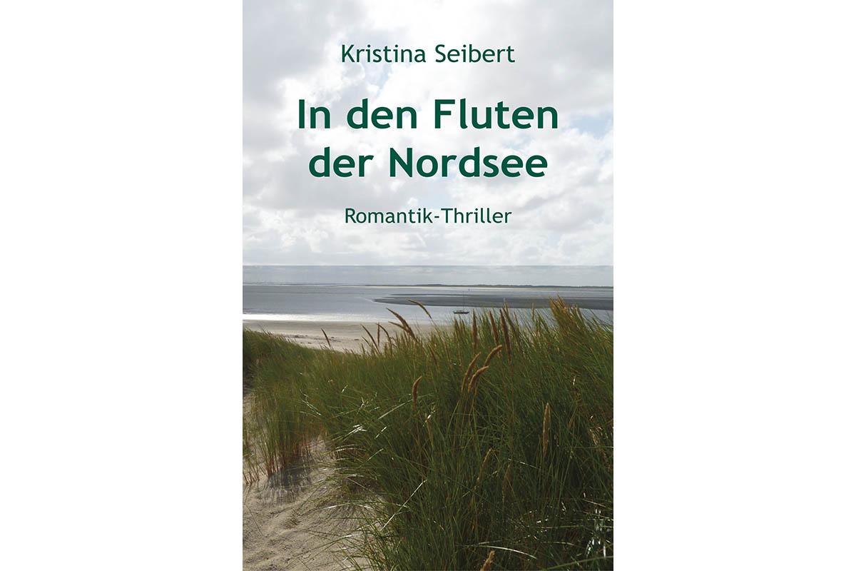 """Das neue Buch von Kristina Seibert: """"In den Fluten der Nordsee"""""""