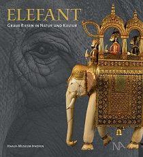 Buchtipp: �Elefant � Graue Riesen in Natur und Kultur�