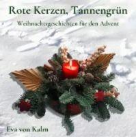 """Buchtipp: """"Rote Kerzen, Tannengrün"""" von Eva von Kalm"""