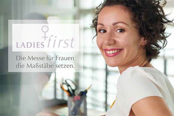 """Ladies first - """"Die Messe für Frauen die Maßstäbe setzen"""""""