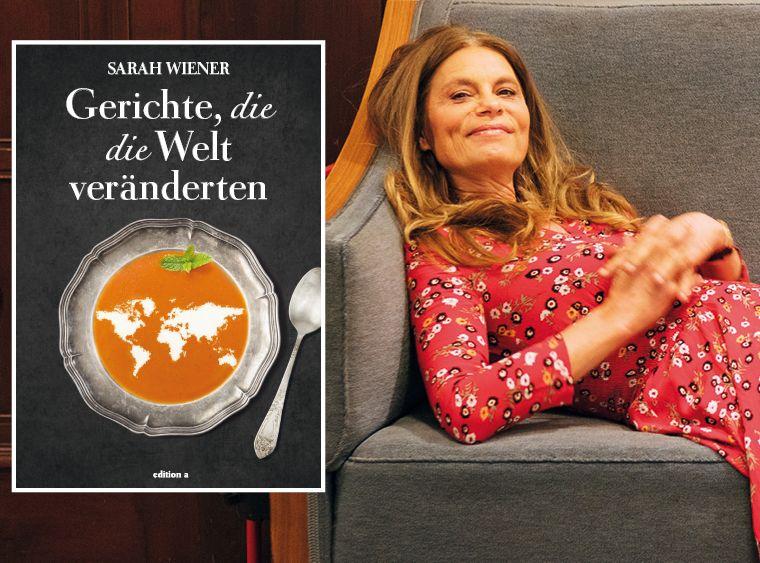 Buchtipp: Sarah Wiener kocht Gerichte, die die Welt veränderten