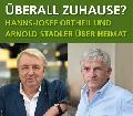 Hanns-Josef Ortheil spricht �ber Heimat mit Arnold Stadler