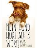 """Lesetipp: """"Mein Hund hört auf's Wort!"""""""