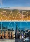 Lesetipp: Saarland – Entdeckungsreise zu 60 spannenden Orten der Geschichte