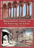 """Buchtipp: """"Mittelalterliche Paläste und die Reisewege der Kaiser"""""""