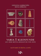 Lesetipp: Varia I Kleinfunde aus dem Reitia-Heiligtum von Este