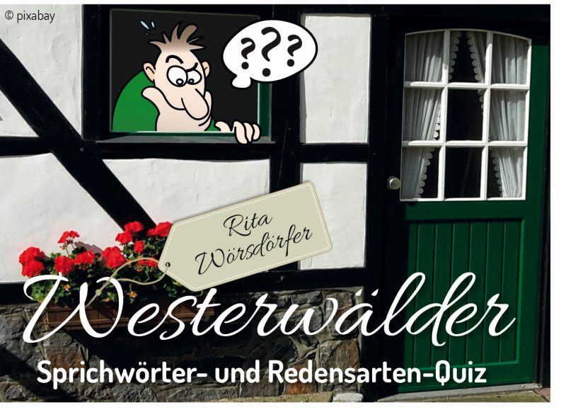 Freizeit-Tipp: Westerwälder Sprichwörter- und Redensarten-Quiz