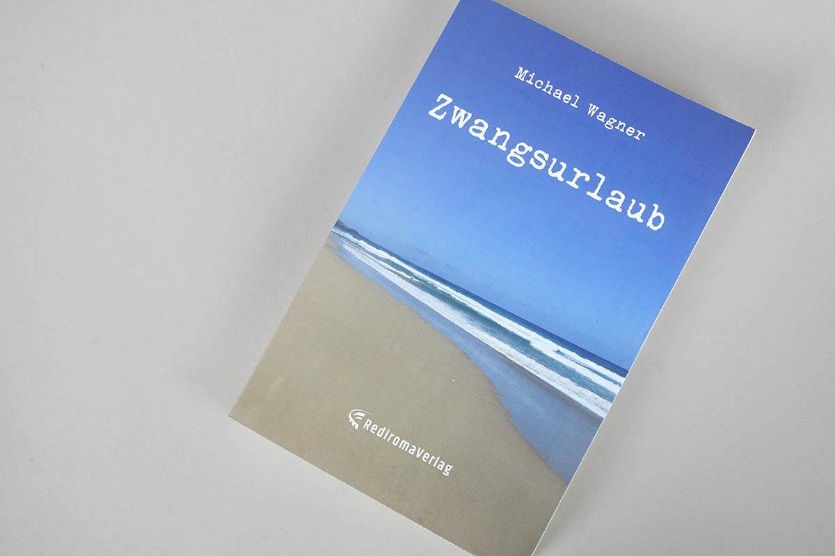 """Buchtipp: """"Zwangsurlaub"""" von Michael Wagner"""