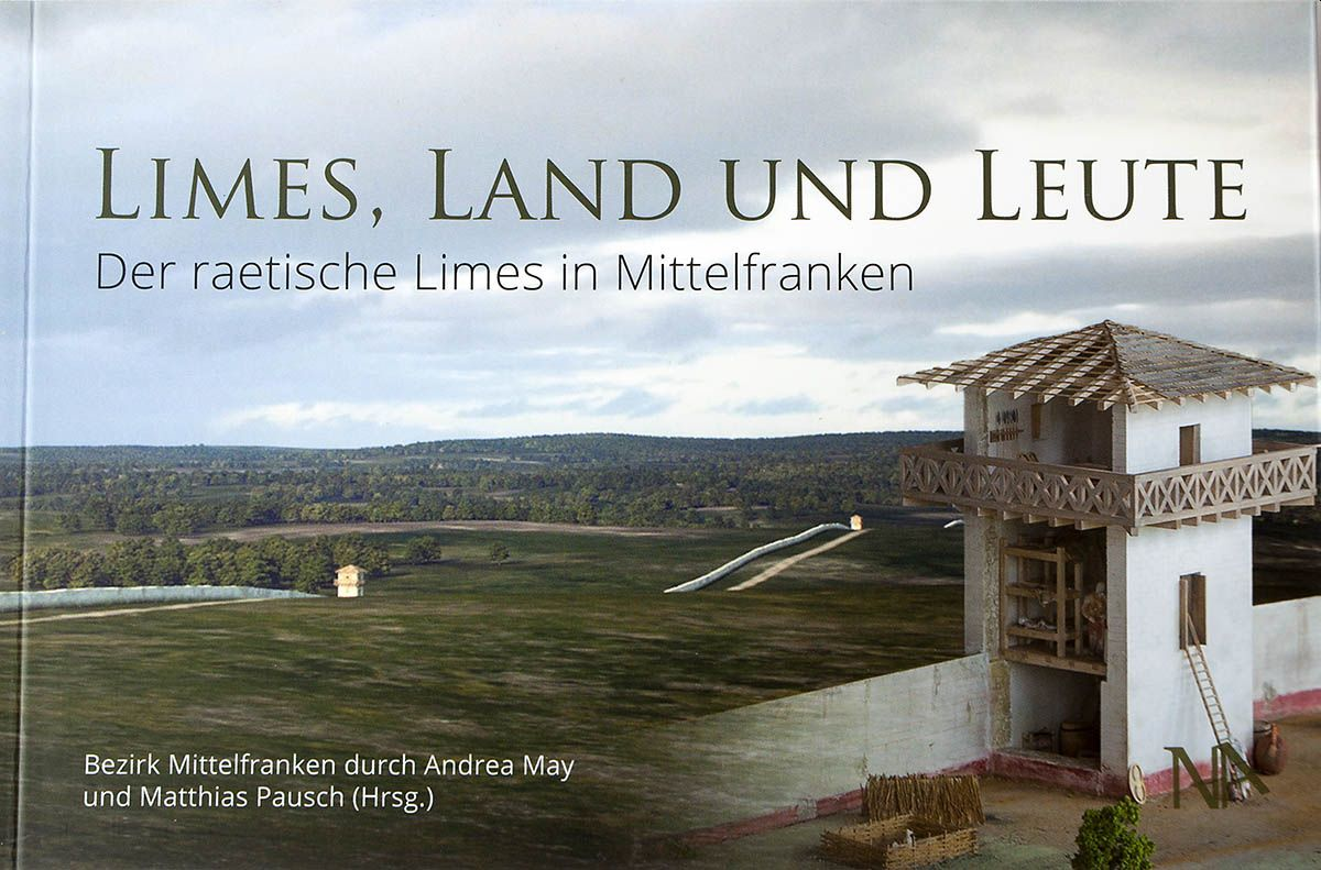 Buchtipp: Limes. Land und Leute - Der raetische Limes in Mittelfranken