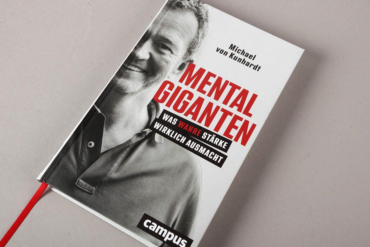 """Buchtipp: """"Mentalgiganten. Was wahre Stärke wirklich ausmacht"""" von Michael von Kunhardt"""