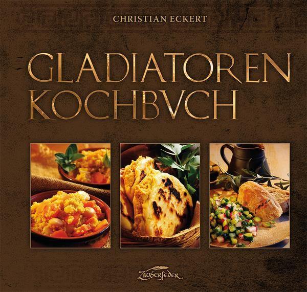 """Buchtipp: """"Gladiatoren-Kochbuch"""" von Christian Eckert"""
