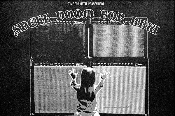 """""""Time For Metal"""" präsentiert """"Spell Doom For BBW"""""""