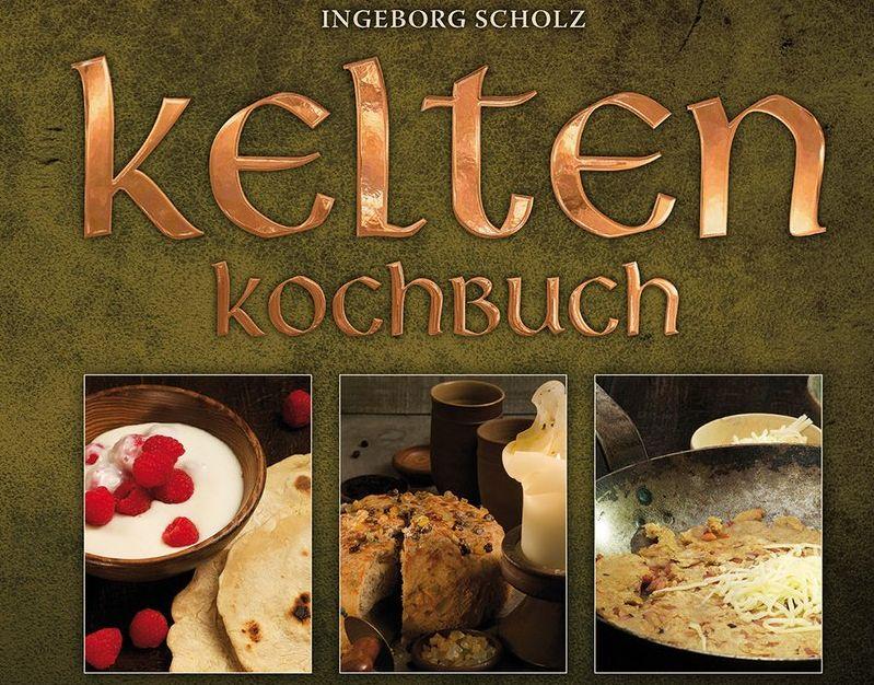 """Buchtipp: """"Kelten Kochbuch"""" von Ingeborg Scholz"""