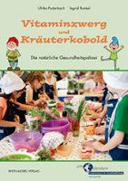 """Buchtipp: """"Vitaminzwerg und Kräuterkobold"""" von Ulrike Puderbach und Ingrid Runkel"""