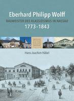 Baumeister des Klassizismus in Nassau: Eduard Philipp Wolff