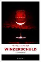 """Buchtipp: """"Winzerschuld"""" von Andreas Wagner"""