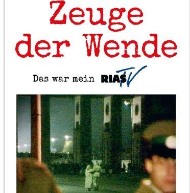 """Buchtipp: """"Zeuge der Wende – Das war mein RIAS-TV"""" von Gerhard Specht"""